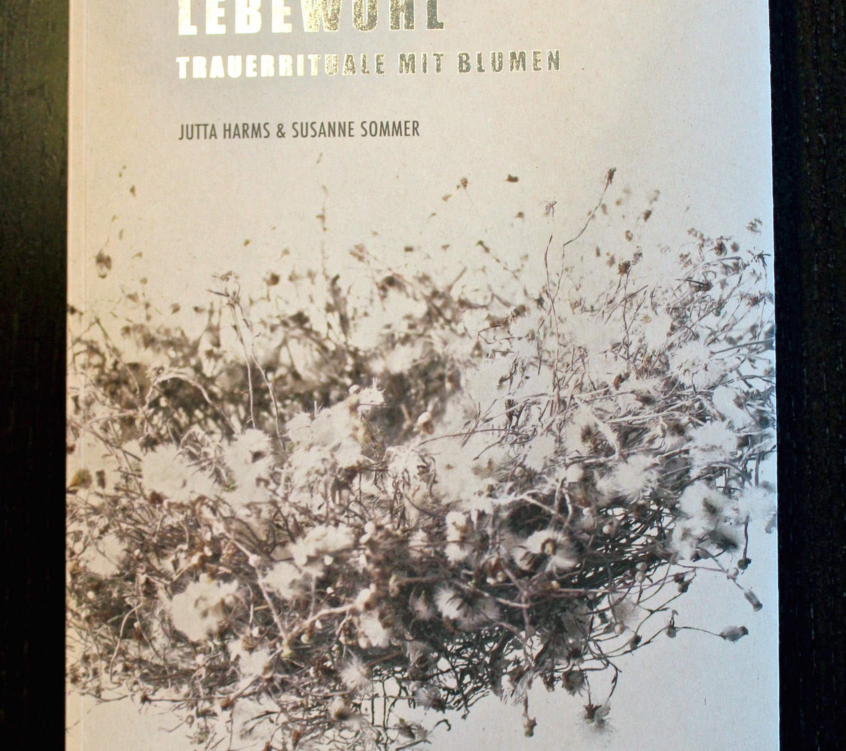 Lebewohl – Trauerrituale mit Blumen Buch Cover